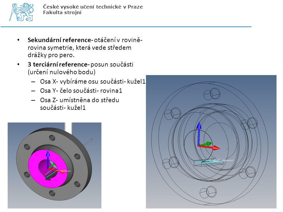 3 terciární reference- posun součásti (určení nulového bodu)