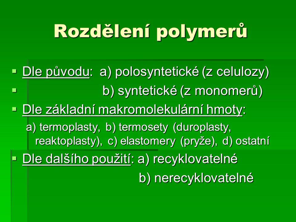 Rozdělení polymerů Dle původu: a) polosyntetické (z celulozy)