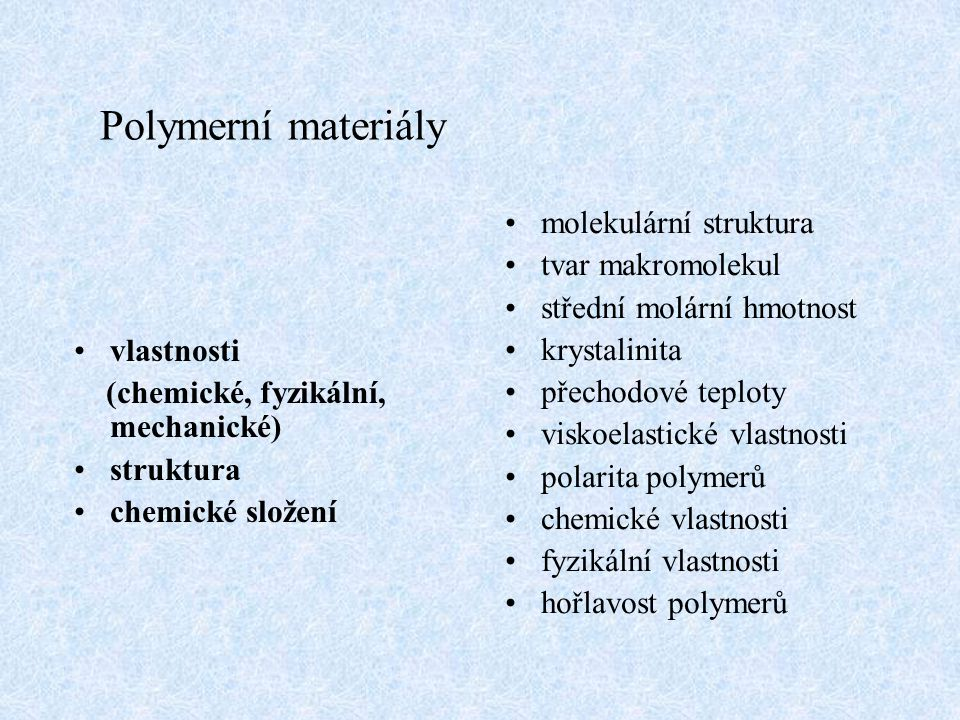 Polymerní materiály molekulární struktura tvar makromolekul