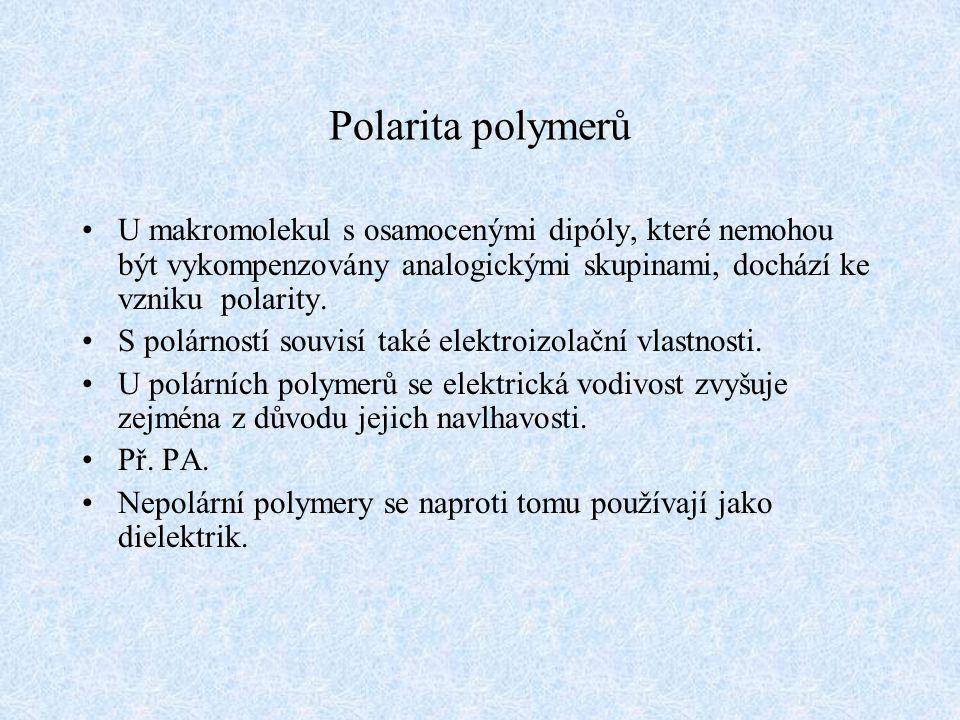 Polarita polymerů U makromolekul s osamocenými dipóly, které nemohou být vykompenzovány analogickými skupinami, dochází ke vzniku polarity.