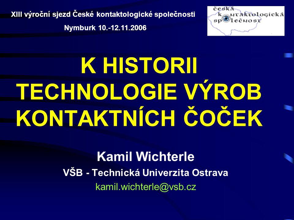 K HISTORII TECHNOLOGIE VÝROB KONTAKTNÍCH ČOČEK