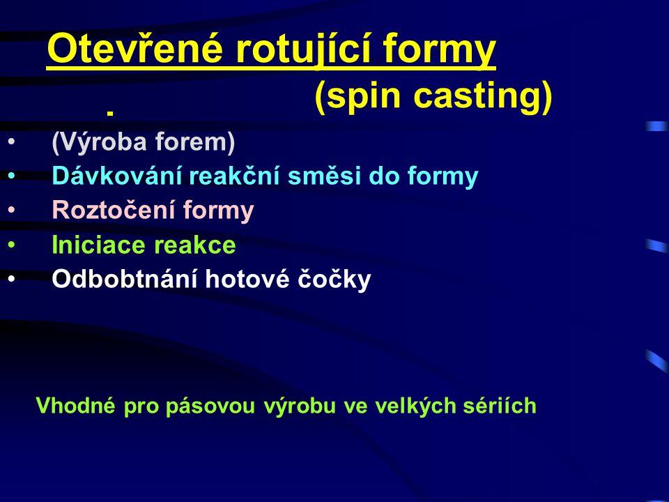 Otevřené rotující formy (spin casting)