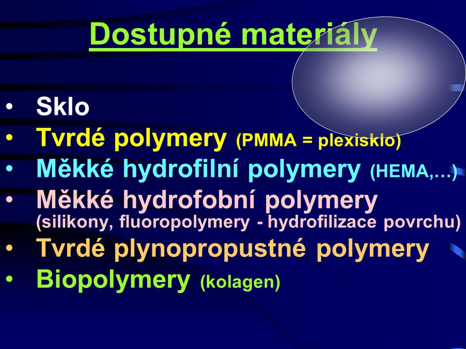 Dostupné materiály Sklo Tvrdé polymery (PMMA = plexisklo)