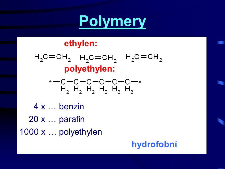Polymery ethylen: polyethylen: 4 x … benzin 20 x … parafin