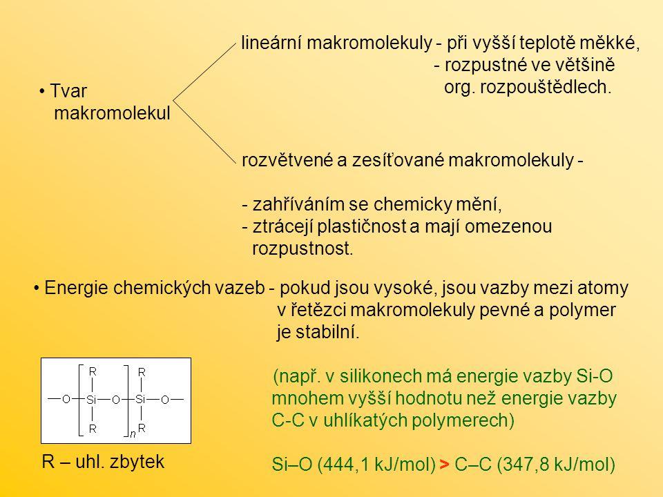 lineární makromolekuly - při vyšší teplotě měkké,