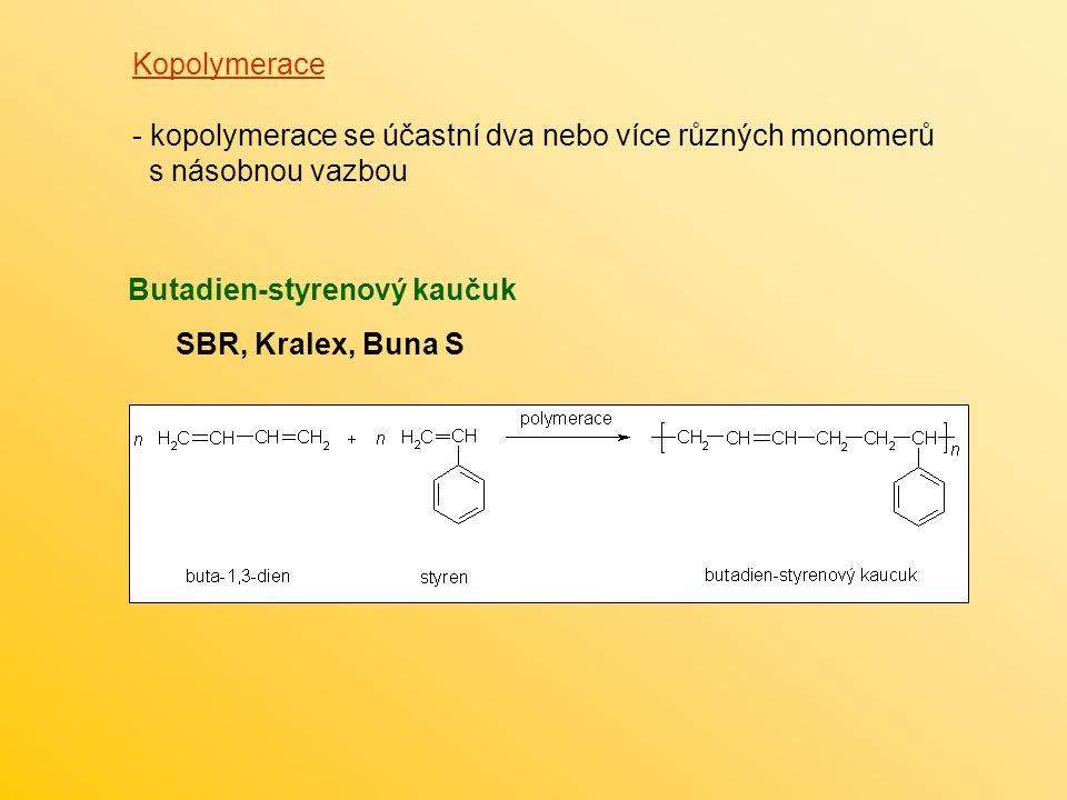 Kopolymerace kopolymerace se účastní dva nebo více různých monomerů. s násobnou vazbou. Butadien-styrenový kaučuk.