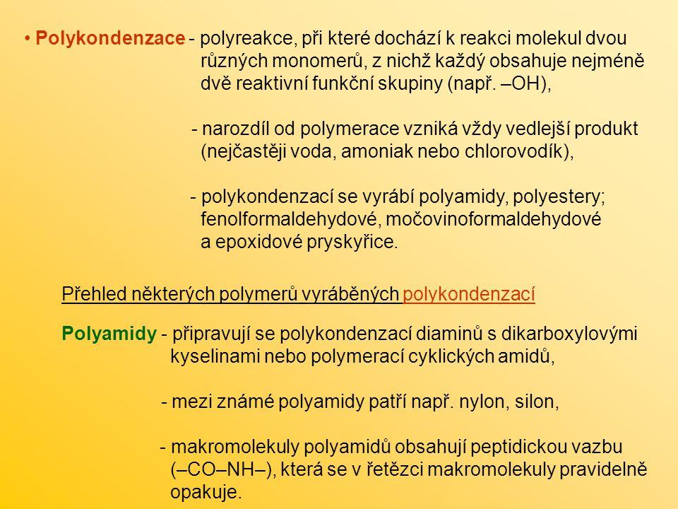 Polykondenzace - polyreakce, při které dochází k reakci molekul dvou různých monomerů, z nichž každý obsahuje nejméně dvě reaktivní funkční skupiny (např. –OH),