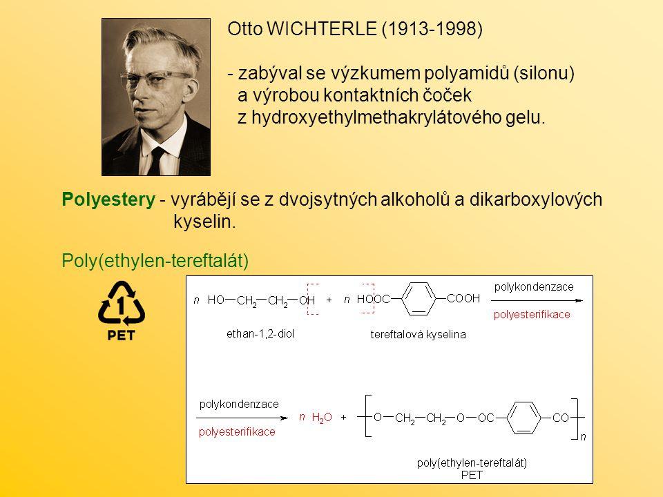 Otto WICHTERLE (1913-1998) zabýval se výzkumem polyamidů (silonu) a výrobou kontaktních čoček z hydroxyethylmethakrylátového gelu.