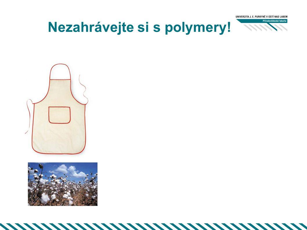 Nezahrávejte si s polymery!