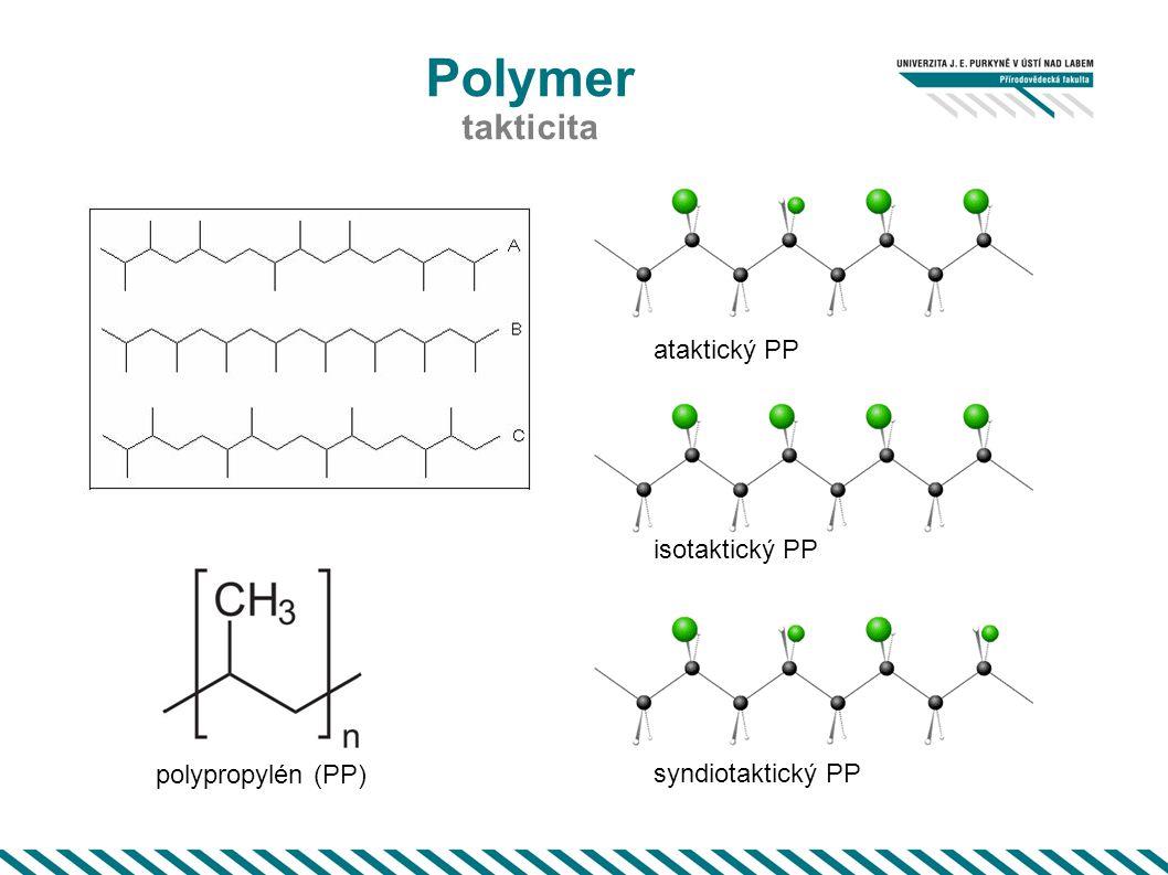 Polymer takticita ataktický PP isotaktický PP polypropylén (PP)