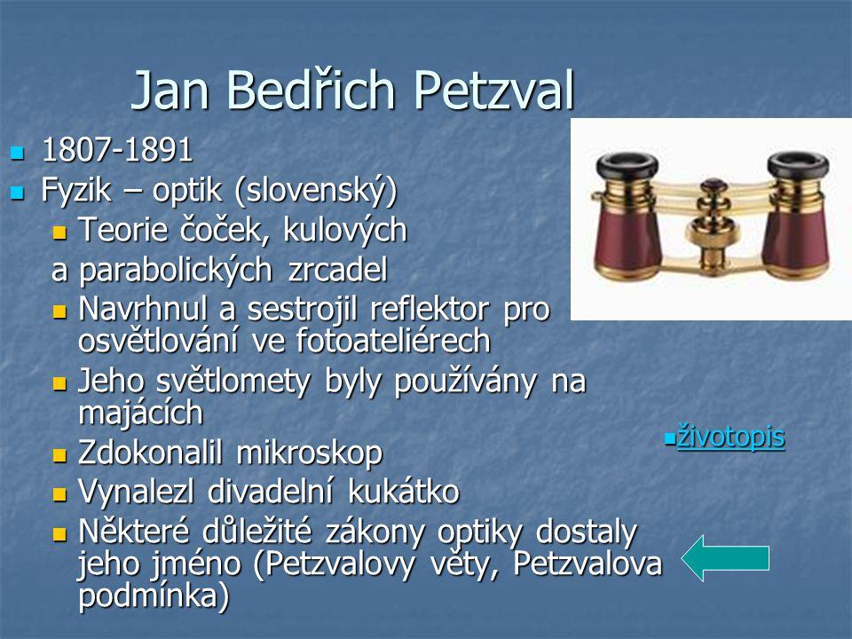 Jan Bedřich Petzval 1807-1891 Fyzik – optik (slovenský)