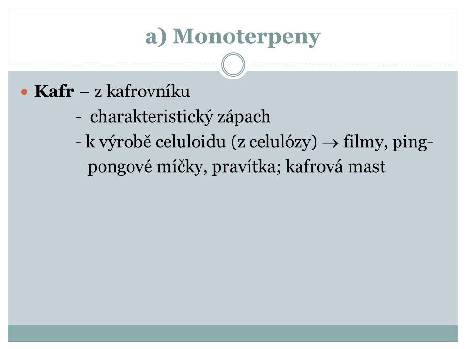 a) Monoterpeny Kafr – z kafrovníku - charakteristický zápach