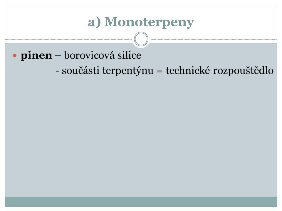 a) Monoterpeny pinen – borovicová silice