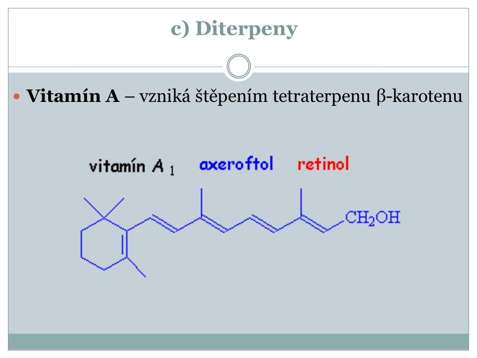c) Diterpeny Vitamín A – vzniká štěpením tetraterpenu β-karotenu