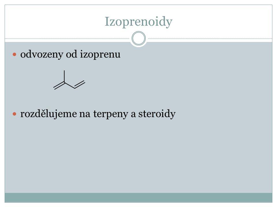 Izoprenoidy odvozeny od izoprenu rozdělujeme na terpeny a steroidy