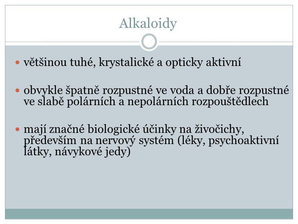 Alkaloidy většinou tuhé, krystalické a opticky aktivní