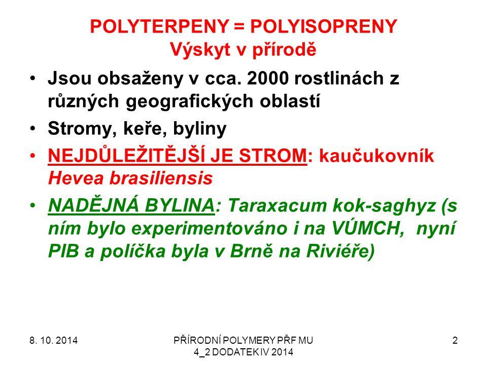 POLYTERPENY = POLYISOPRENY