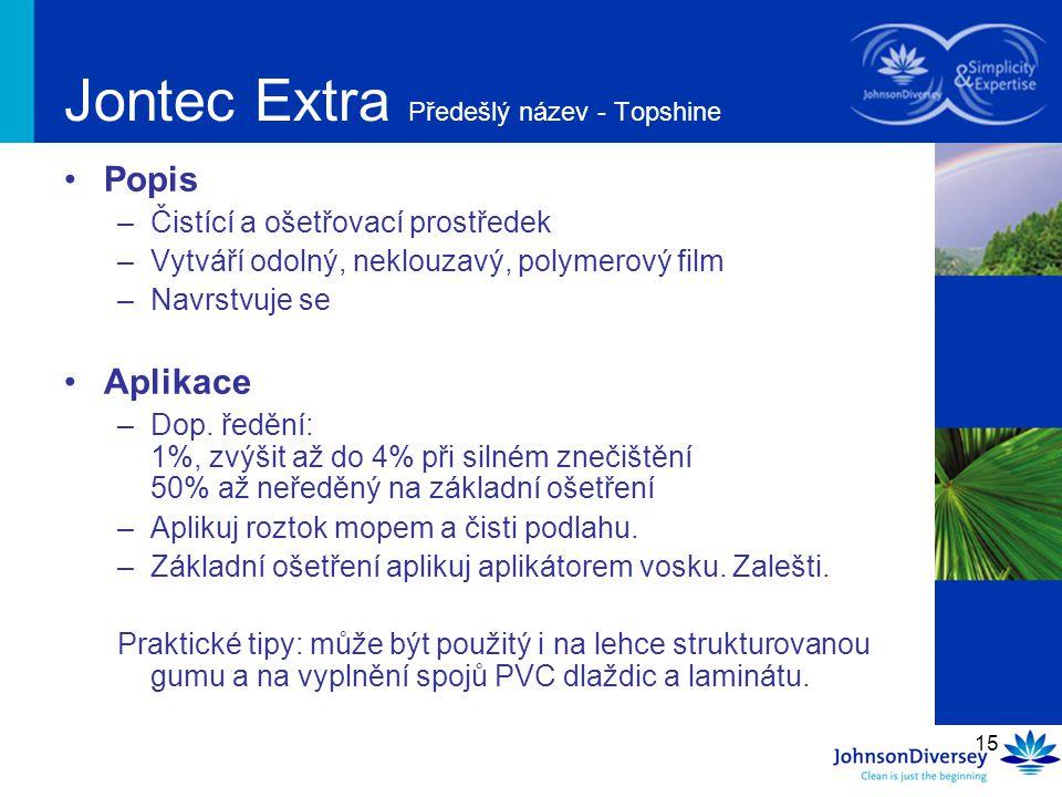 Jontec Extra Předešlý název - Topshine