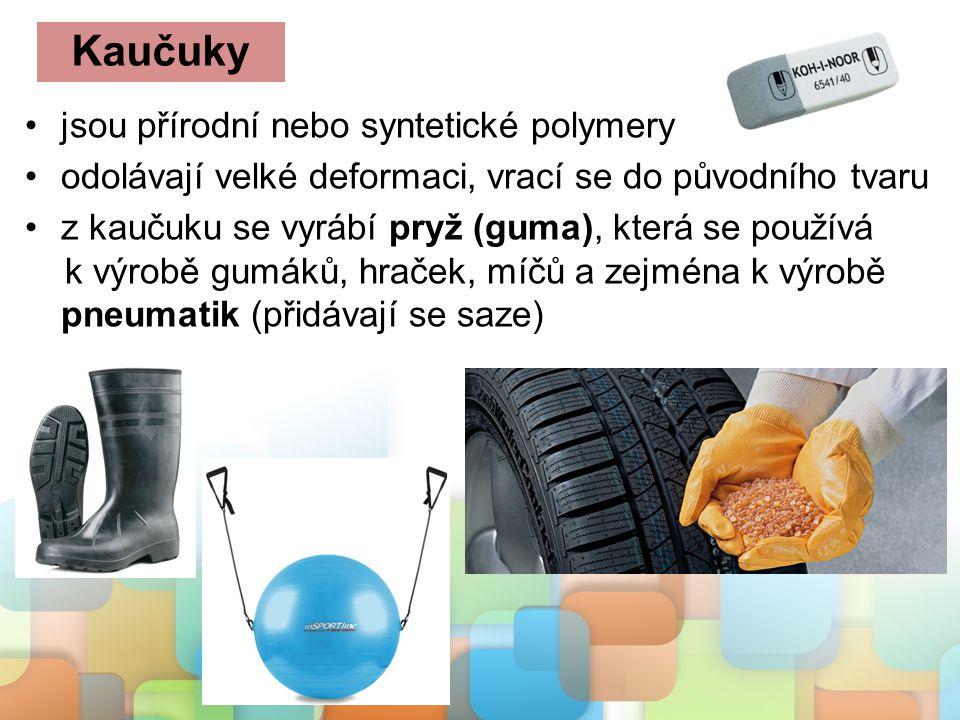 Kaučuky jsou přírodní nebo syntetické polymery