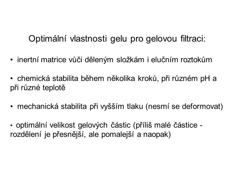 Optimální vlastnosti gelu pro gelovou filtraci: