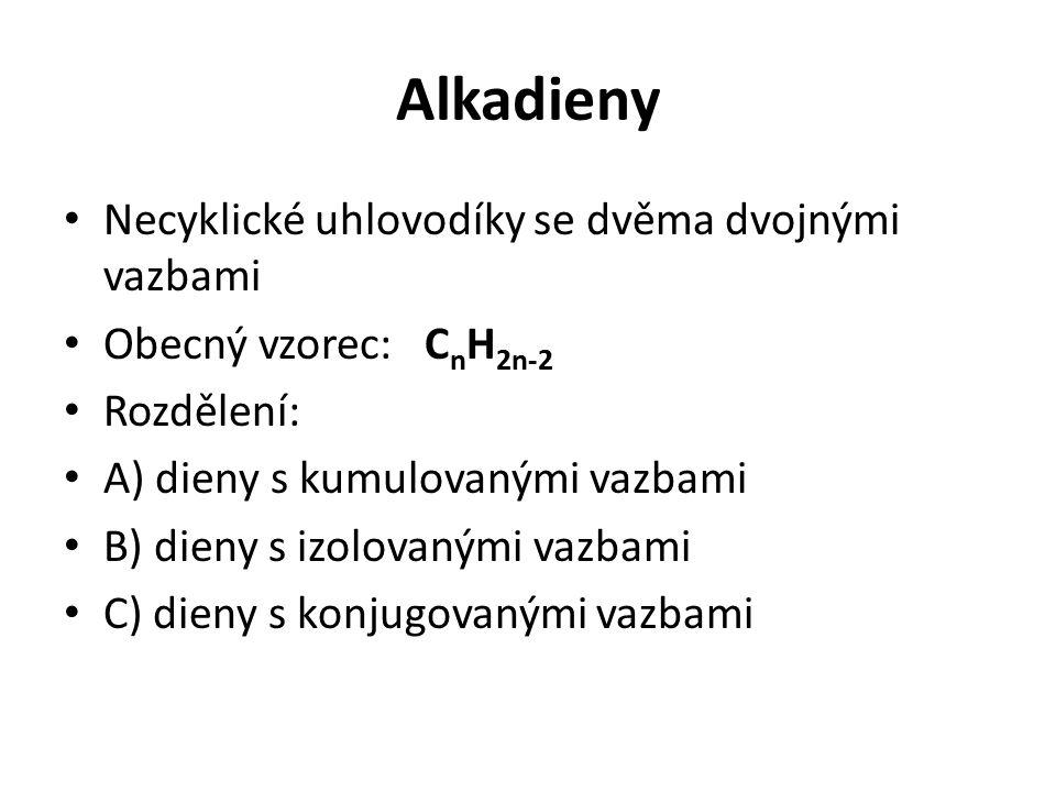 Alkadieny Necyklické uhlovodíky se dvěma dvojnými vazbami