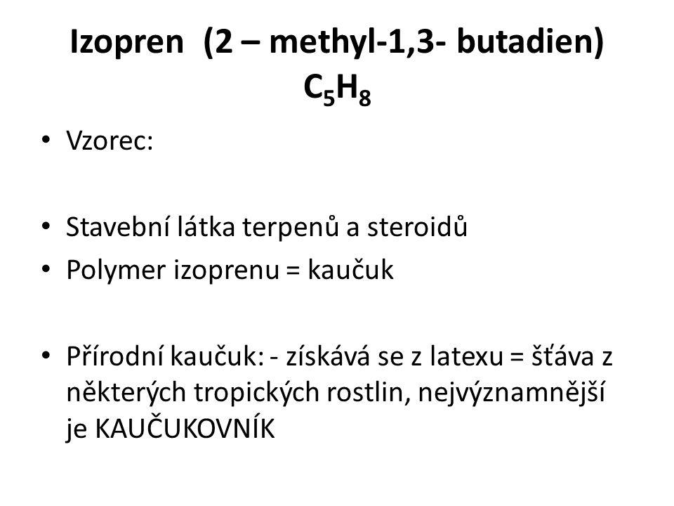 Izopren (2 – methyl-1,3- butadien) C5H8