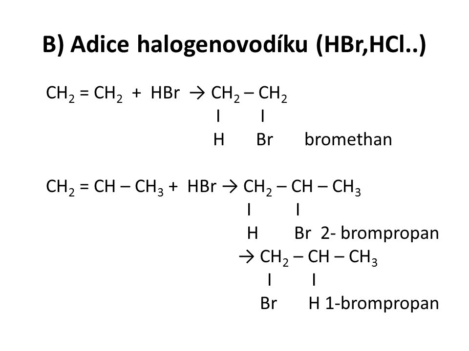 B) Adice halogenovodíku (HBr,HCl..)