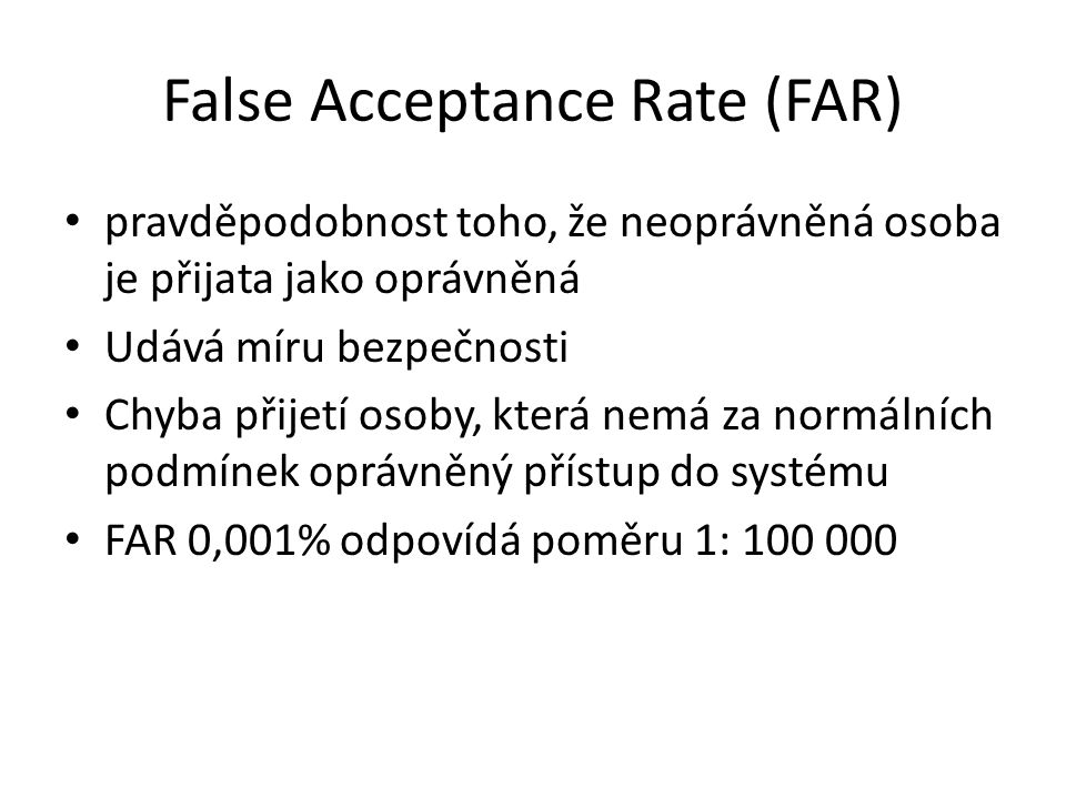 False Acceptance Rate (FAR)