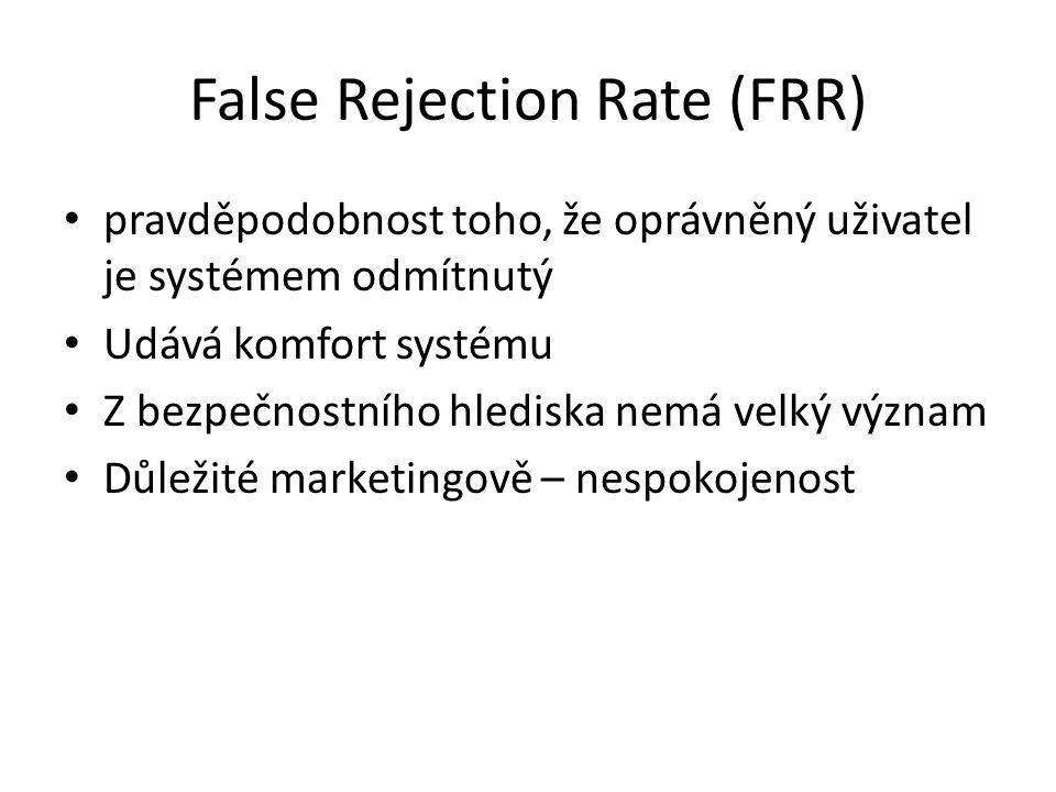 False Rejection Rate (FRR)