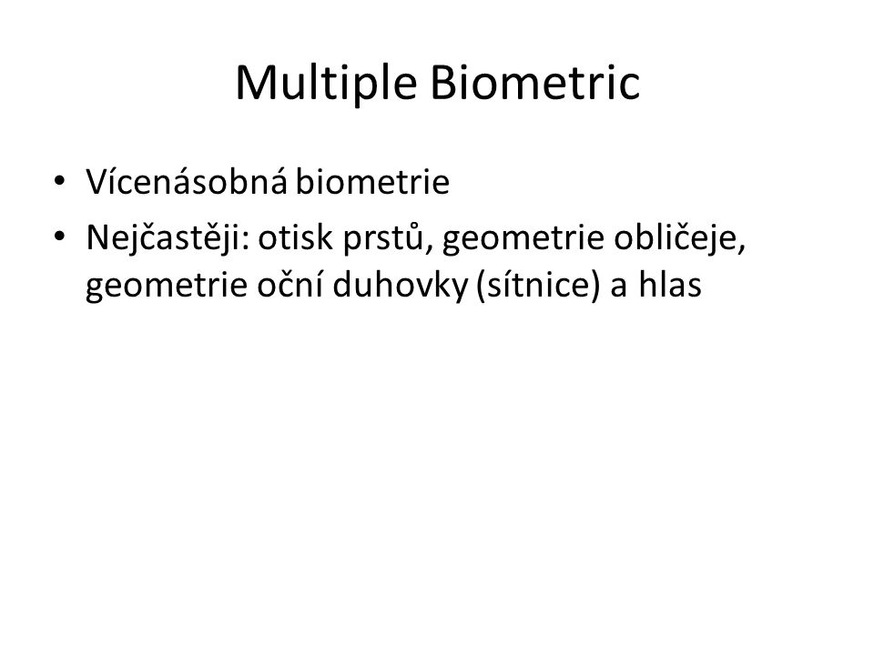 Multiple Biometric Vícenásobná biometrie