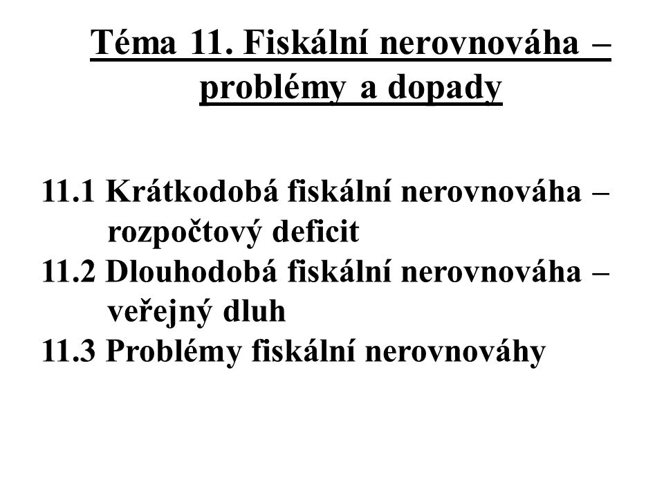 Téma 11. Fiskální nerovnováha – problémy a dopady
