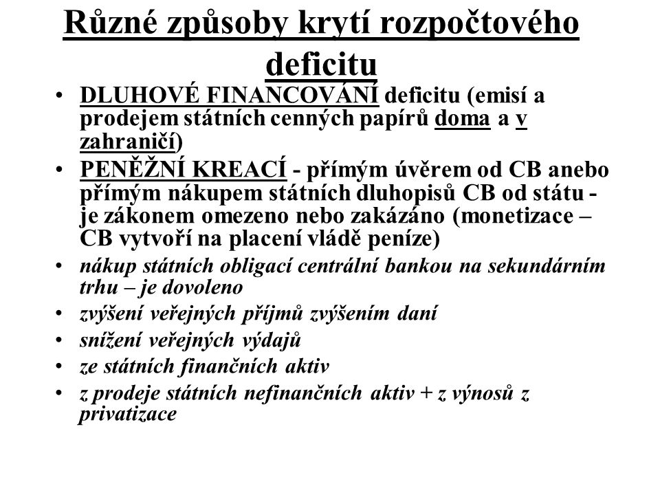 Různé způsoby krytí rozpočtového deficitu