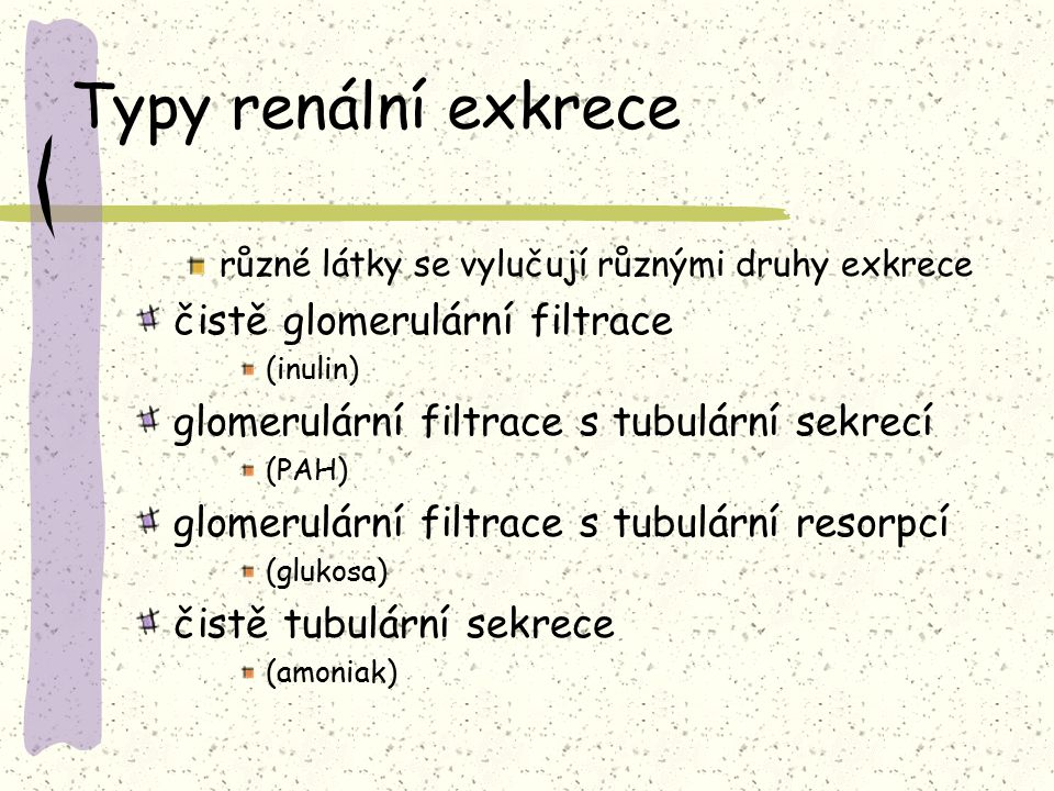 Typy renální exkrece čistě glomerulární filtrace
