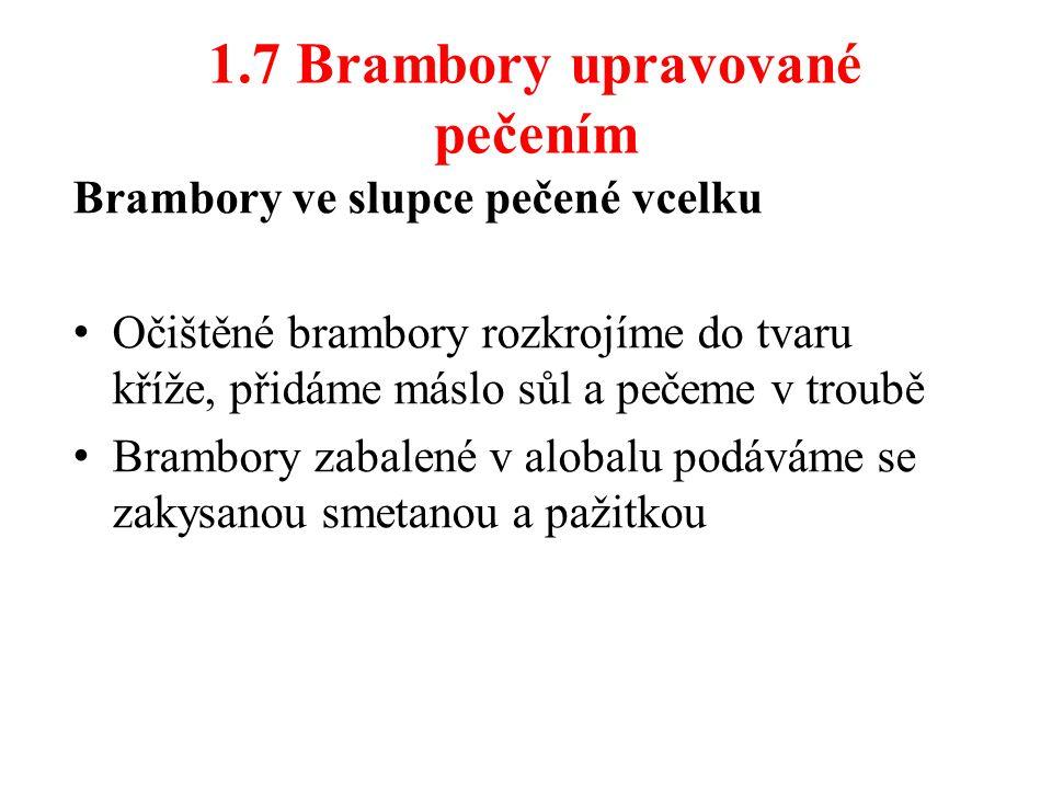 1.7 Brambory upravované pečením