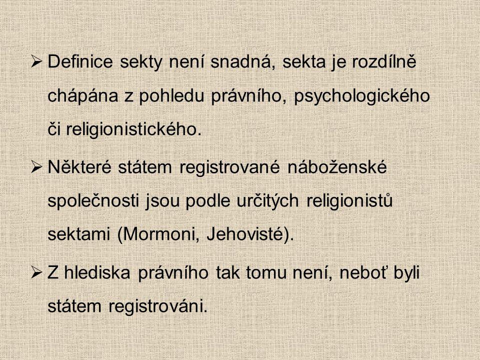 Definice sekty není snadná, sekta je rozdílně chápána z pohledu právního, psychologického či religionistického.