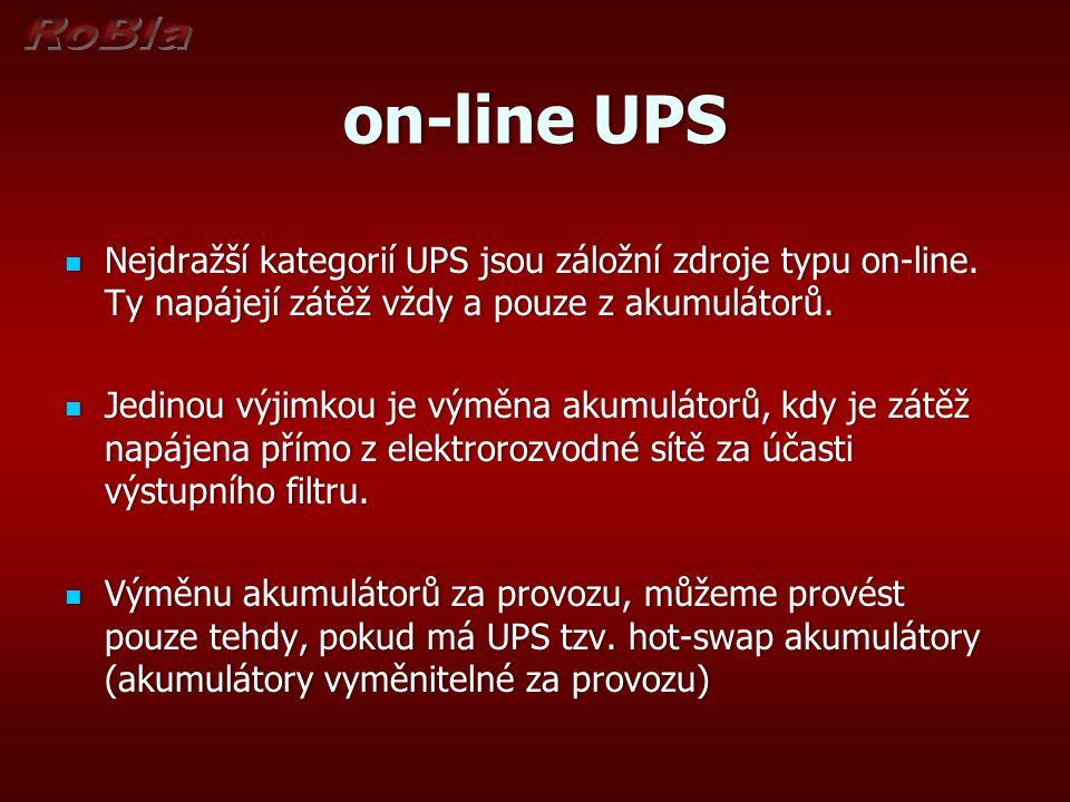 on-line UPS Nejdražší kategorií UPS jsou záložní zdroje typu on-line. Ty napájejí zátěž vždy a pouze z akumulátorů.