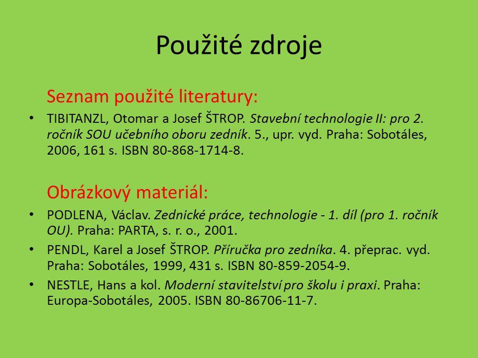 Použité zdroje Seznam použité literatury: Obrázkový materiál: