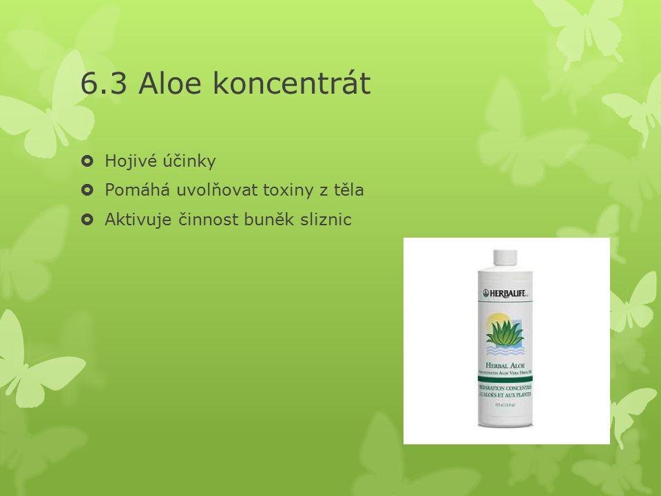 6.3 Aloe koncentrát Hojivé účinky Pomáhá uvolňovat toxiny z těla