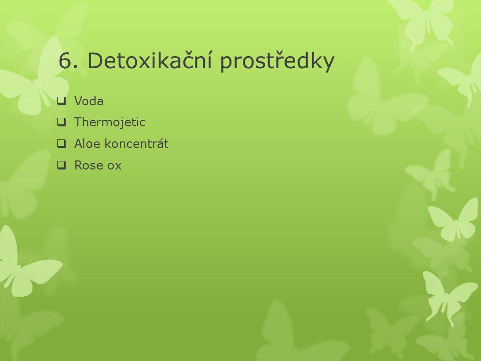 6. Detoxikační prostředky