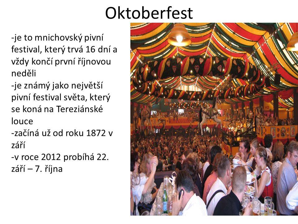 Oktoberfest je to mnichovský pivní festival, který trvá 16 dní a vždy končí první říjnovou neděli.
