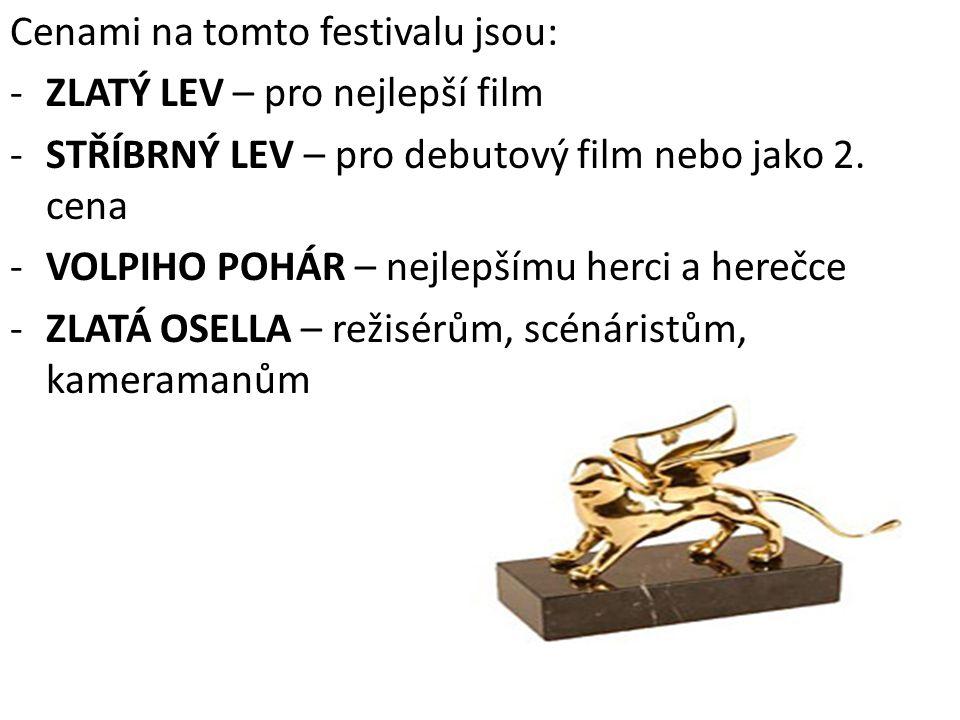 Cenami na tomto festivalu jsou: