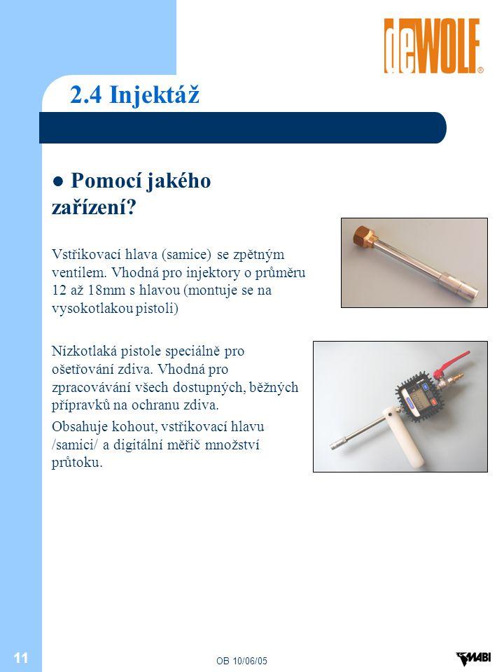 2.4 Injektáž Pomocí jakého zařízení