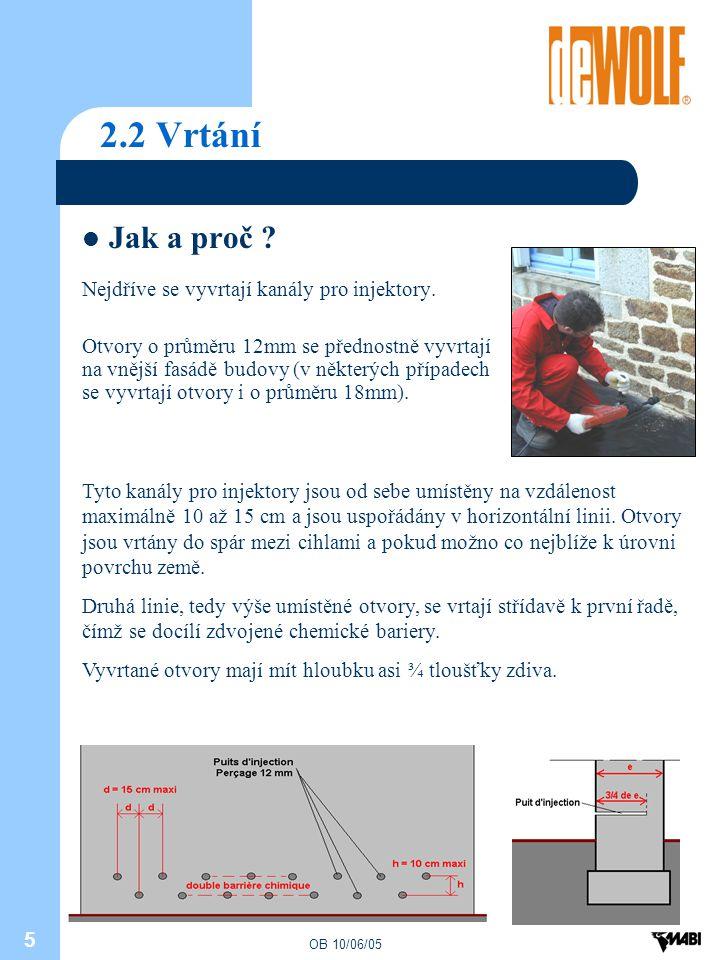 2.2 Vrtání Jak a proč Nejdříve se vyvrtají kanály pro injektory.