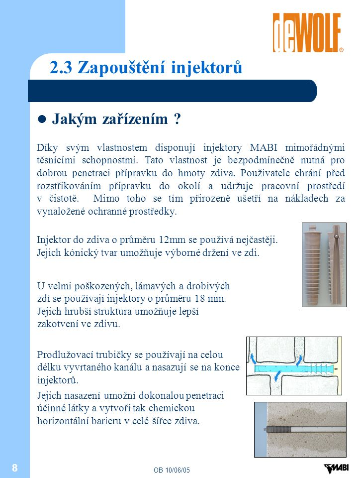 2.3 Zapouštění injektorů Jakým zařízením