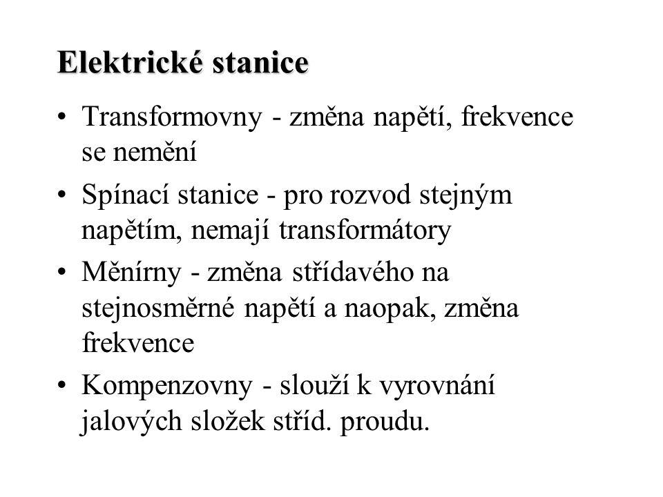 Elektrické stanice Transformovny - změna napětí, frekvence se nemění