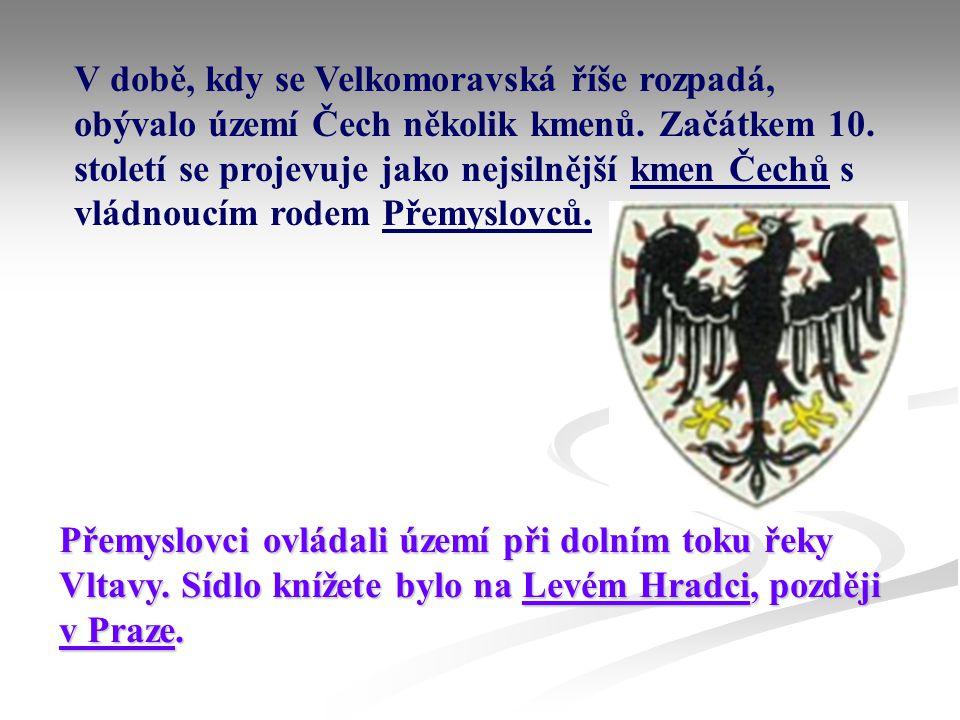 V době, kdy se Velkomoravská říše rozpadá, obývalo území Čech několik kmenů. Začátkem 10. století se projevuje jako nejsilnější kmen Čechů s vládnoucím rodem Přemyslovců.