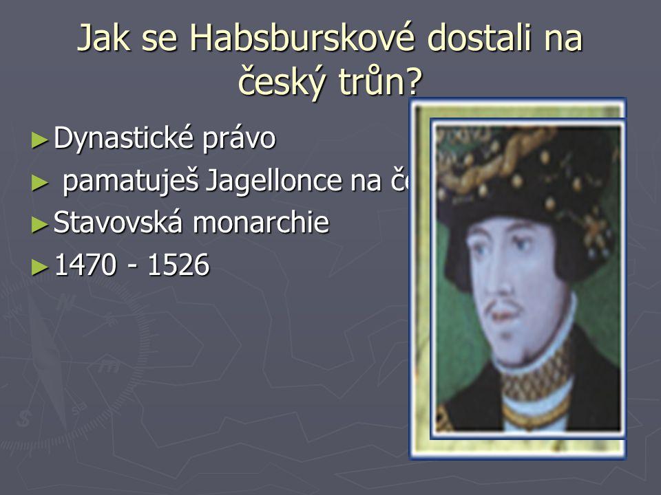 Jak se Habsburskové dostali na český trůn