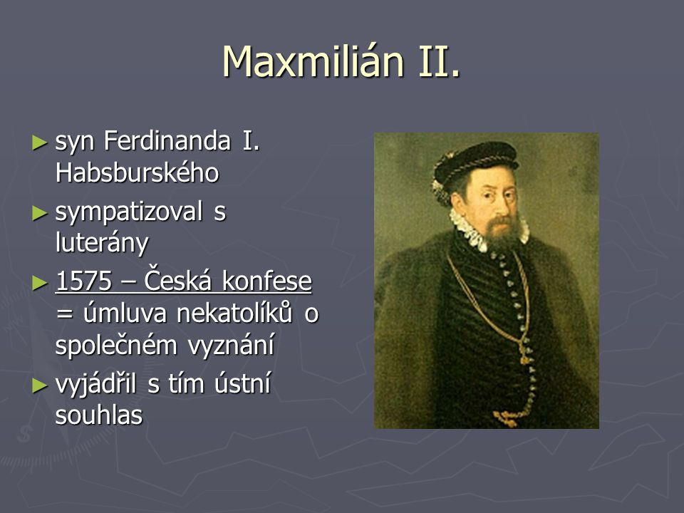 Maxmilián II. syn Ferdinanda I. Habsburského sympatizoval s luterány