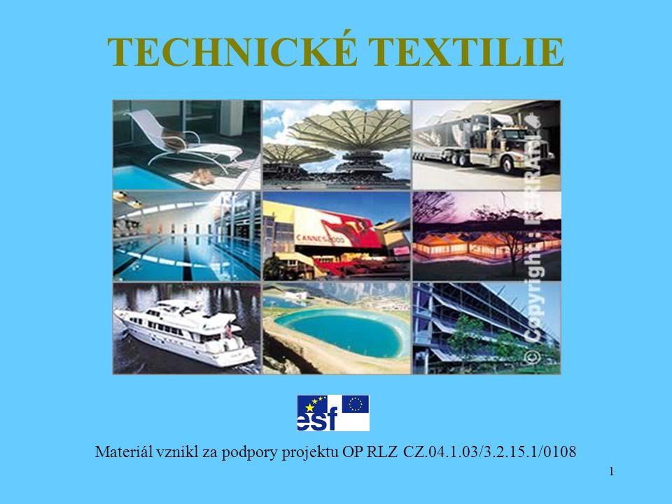 TECHNICKÉ TEXTILIE Materiál vznikl za podpory projektu OP RLZ CZ.04.1.03/3.2.15.1/0108