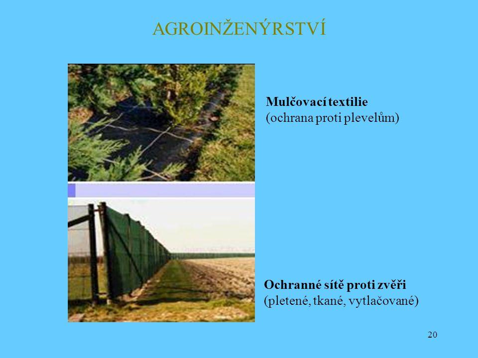 AGROINŽENÝRSTVÍ Mulčovací textilie (ochrana proti plevelům)
